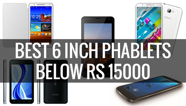Best 6 Inch Phablets Below Rs 15000 57aa82124e96