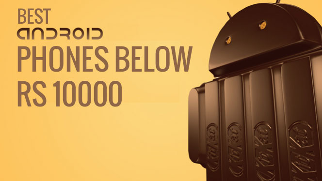 best android phones below Rs 10000