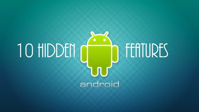 hidden features of android